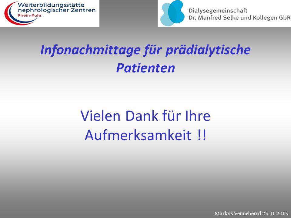 Infonachmittage für prädialytische Patienten Der Ausblick und wie geht es weiter ? Markus Vennebernd 23.11.2012