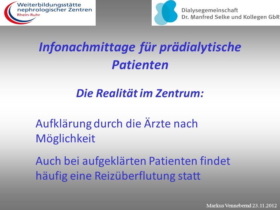 Infonachmittage für prädialytische Patienten Das Ziel ! Kollegen für dieses Thema sensibilisieren Anregungen für prädialytische Beratung in euren Zent