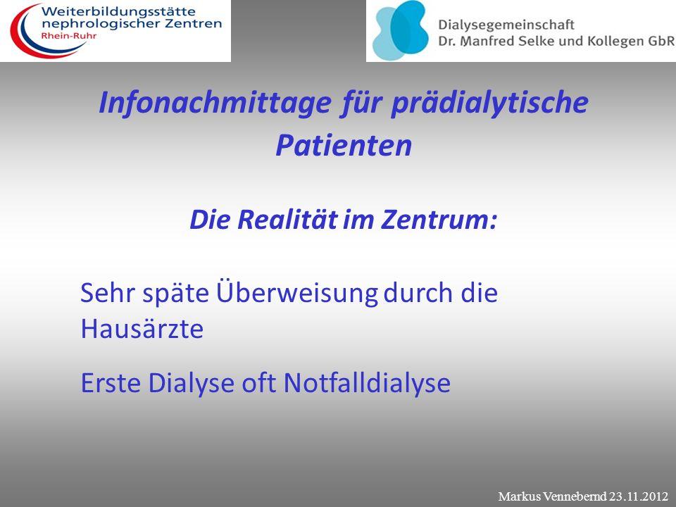 Infonachmittage für prädialytische Patienten Die Realität im Zentrum: Aufklärung durch die Ärzte nach Möglichkeit Auch bei aufgeklärten Patienten find