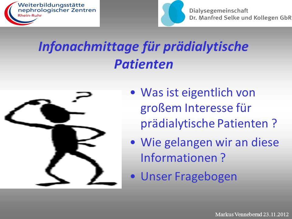 Infonachmittage für prädialytische Patienten Was ist eigentlich von großem Interesse für prädialytische Patienten .
