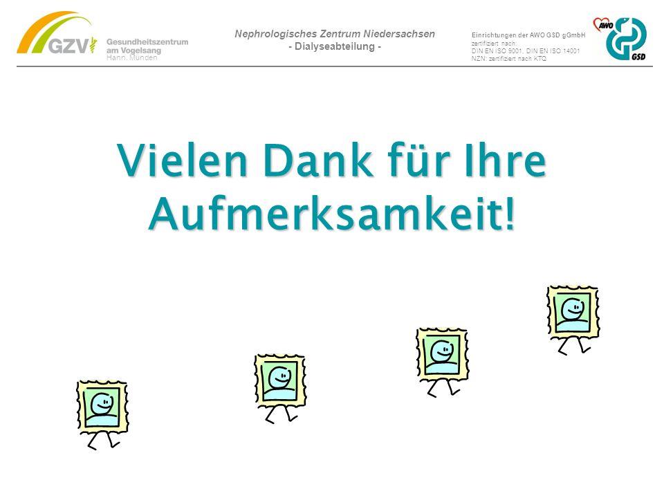 Nephrologisches Zentrum Niedersachsen - Dialyseabteilung - Hann. Münden Einrichtungen der AWO GSD gGmbH zertifiziert nach: DIN EN ISO 9001, DIN EN ISO