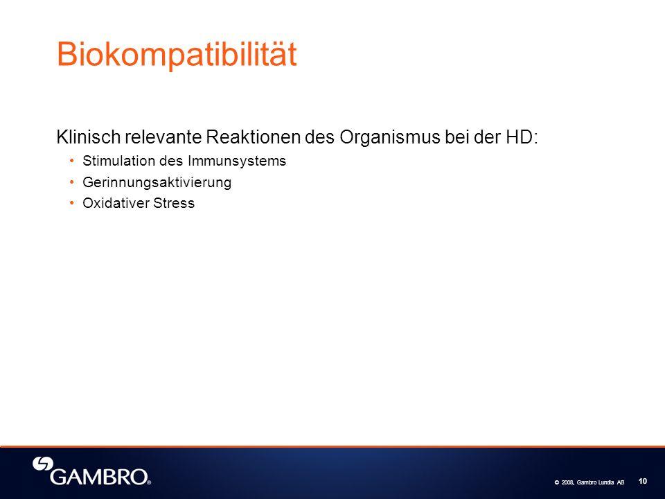 © 2008, Gambro Lundia AB 10 Biokompatibilität Klinisch relevante Reaktionen des Organismus bei der HD: Stimulation des Immunsystems Gerinnungsaktivierung Oxidativer Stress