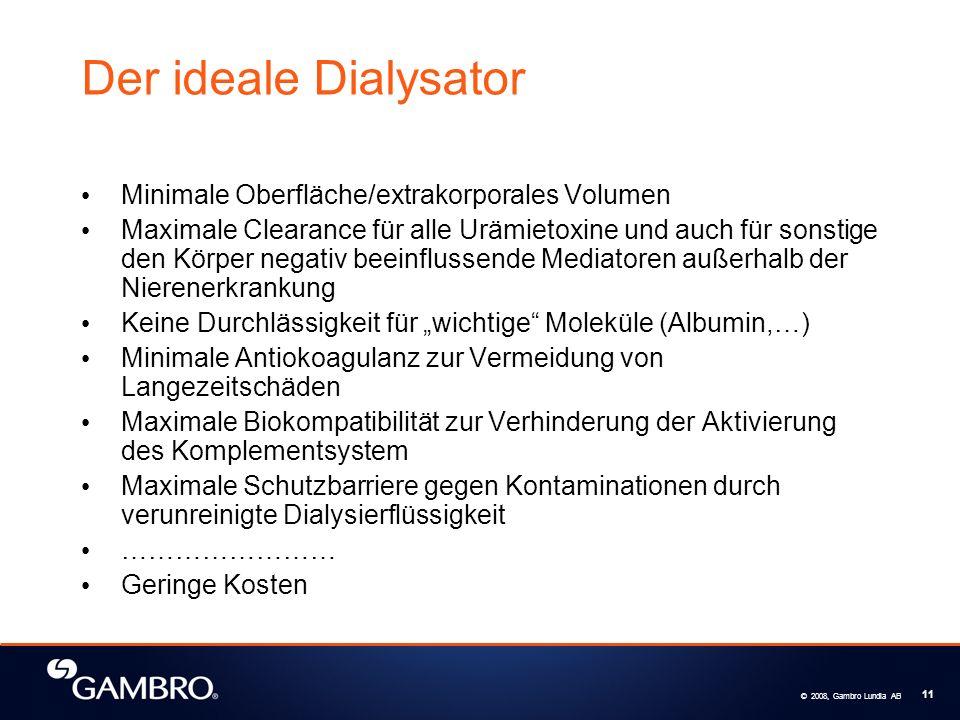 © 2008, Gambro Lundia AB 11 Der ideale Dialysator Minimale Oberfläche/extrakorporales Volumen Maximale Clearance für alle Urämietoxine und auch für so