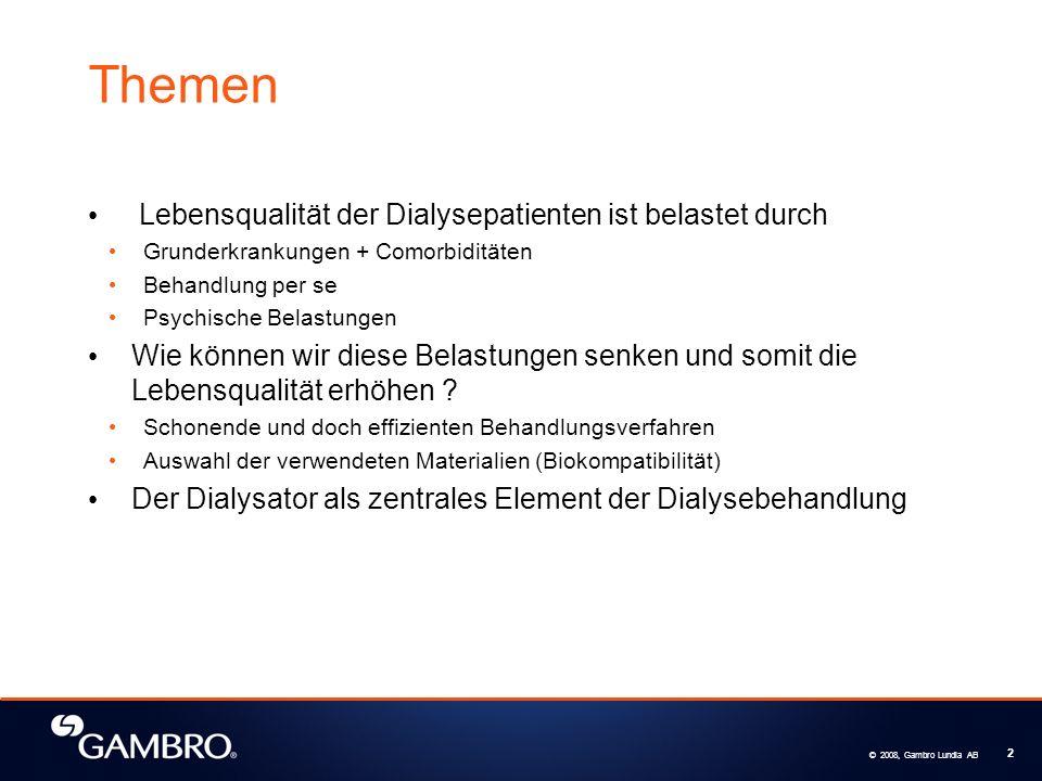© 2008, Gambro Lundia AB 2 Themen Lebensqualität der Dialysepatienten ist belastet durch Grunderkrankungen + Comorbiditäten Behandlung per se Psychisc