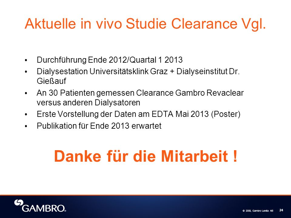© 2008, Gambro Lundia AB 24 Aktuelle in vivo Studie Clearance Vgl.