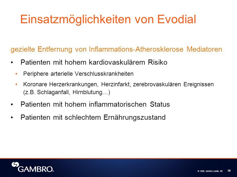 © 2008, Gambro Lundia AB 30 Einsatzmöglichkeiten von Evodial gezielte Entfernung von Inflammations-Atherosklerose Mediatoren Patienten mit hohem kardi