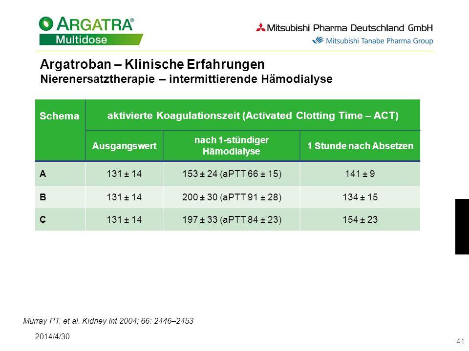 2014/4/30 41 Schema aktivierte Koagulationszeit (Activated Clotting Time – ACT) Ausgangswert nach 1-stündiger Hämodialyse 1 Stunde nach Absetzen A131