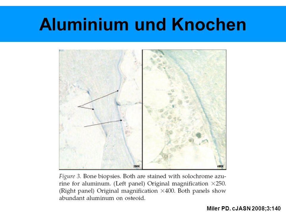 Aluminium und Knochen Miler PD. cJASN 2008;3:140