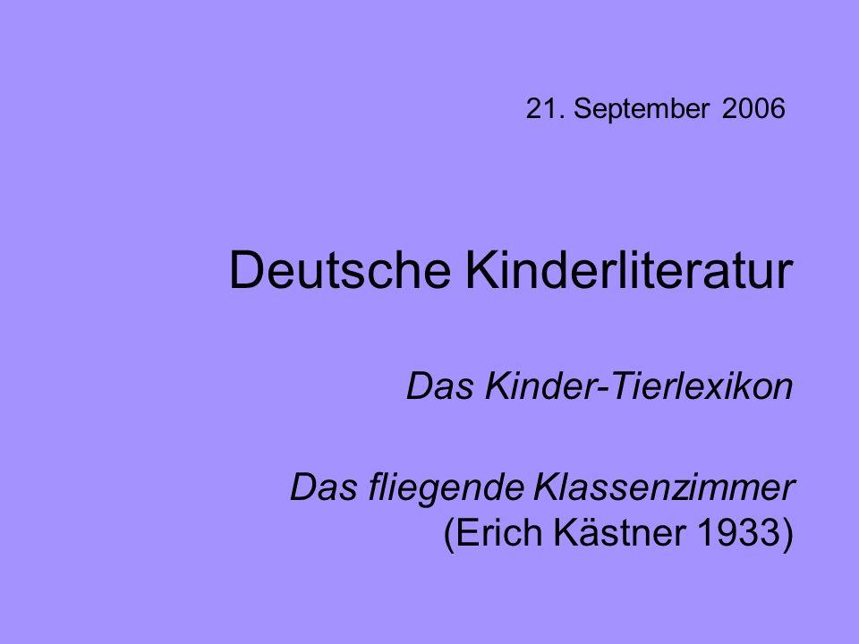 Deutsche Kinderliteratur Das Kinder-Tierlexikon Das fliegende Klassenzimmer (Erich Kästner 1933) 21. September 2006