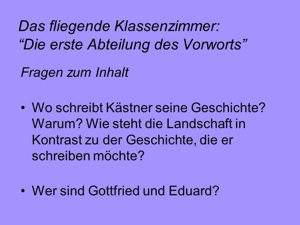 Das fliegende Klassenzimmer: Die zweite Abteilung des Vorworts Fragen zum Inhalt Warum ärgert sich Kästner über das Kinderbuch, das er vom Verfasser zugeschickt bekommen hatte.