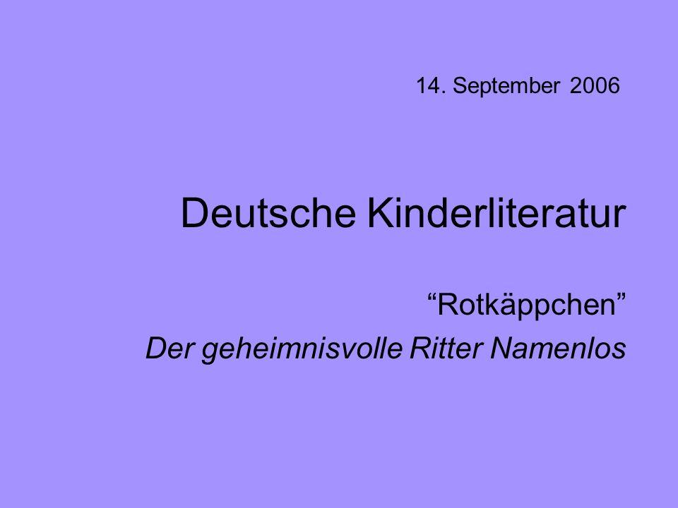 Deutsche Kinderliteratur Rotkäppchen Der geheimnisvolle Ritter Namenlos 14. September 2006