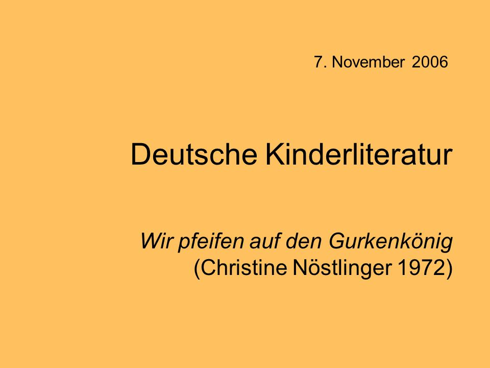 Deutsche Kinderliteratur Wir pfeifen auf den Gurkenkönig (Christine Nöstlinger 1972) 7. November 2006