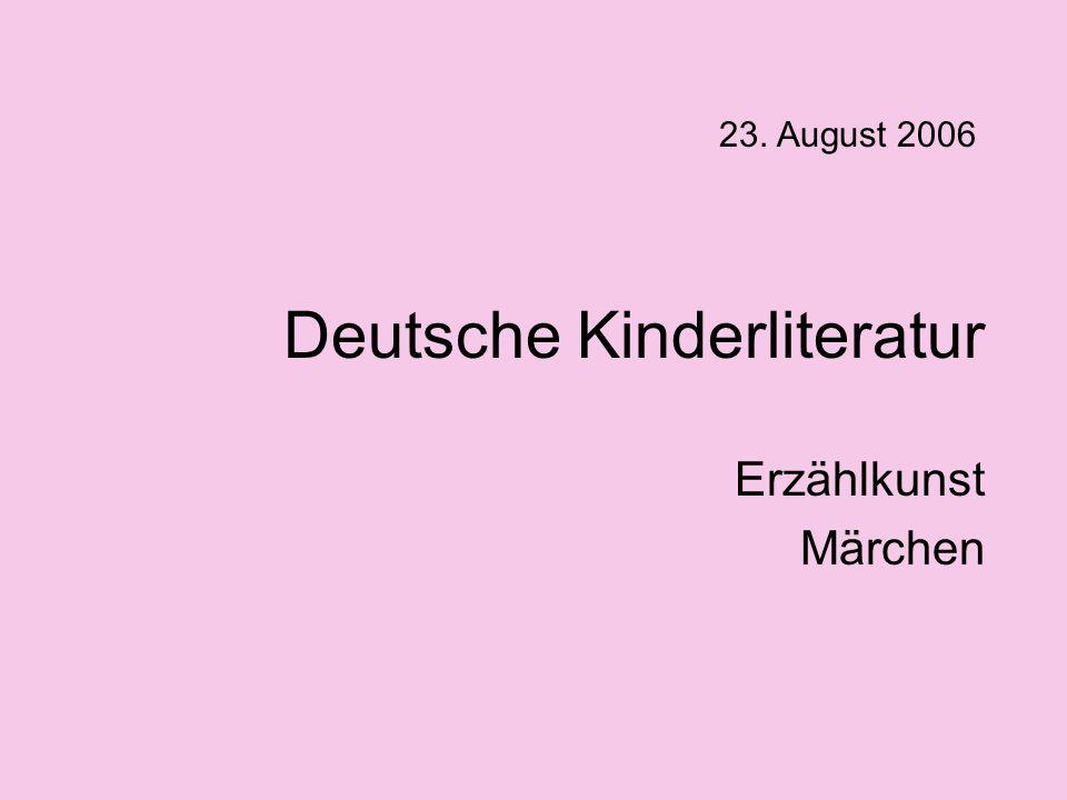 Deutsche Kinderliteratur Erzählkunst Märchen 23. August 2006