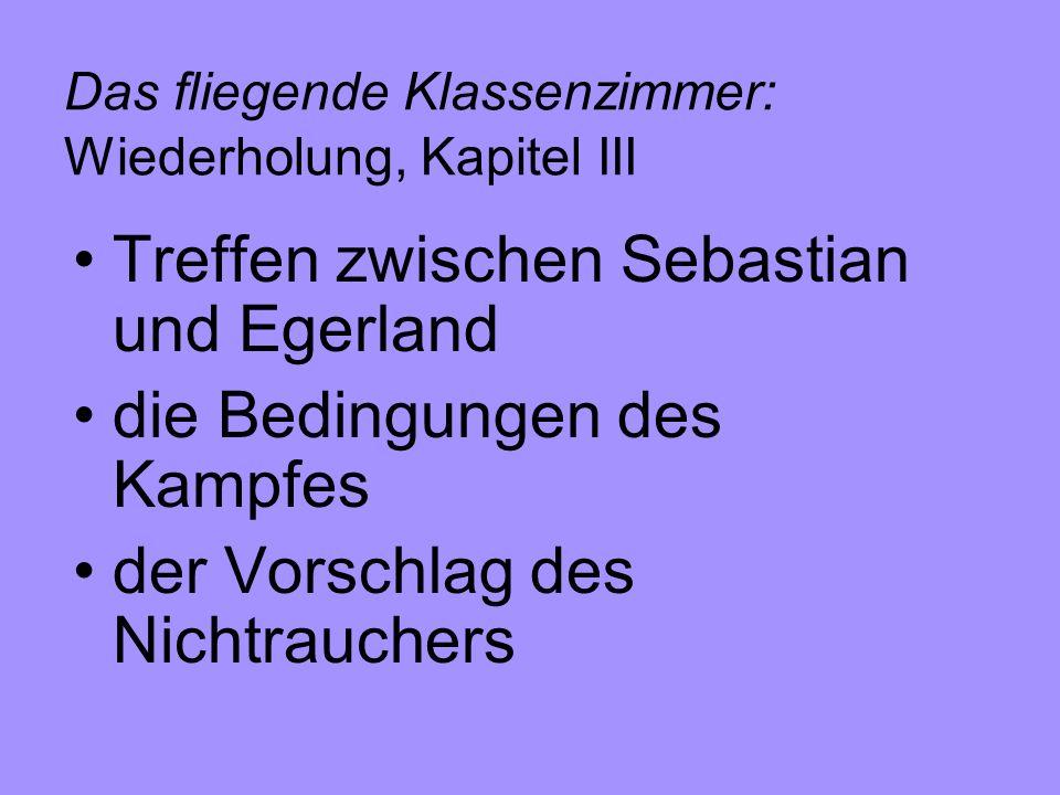 Das fliegende Klassenzimmer: Wiederholung, Kapitel IV Zweikampf Wortbruch Kreuzkamm gerettet.