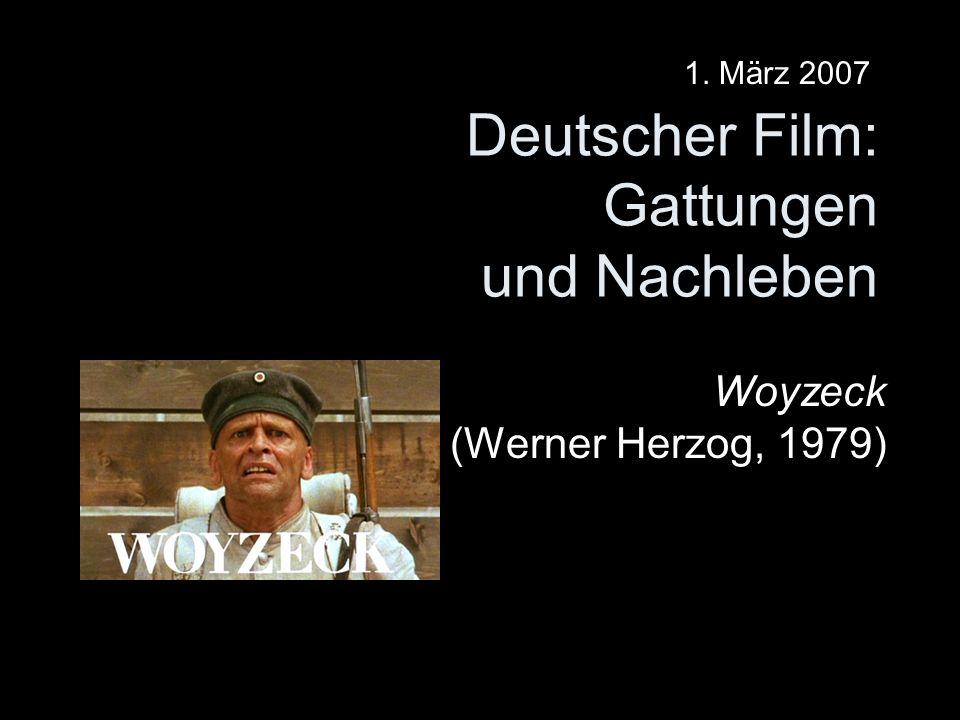 Deutscher Film: Gattungen und Nachleben Woyzeck (Werner Herzog, 1979) 1. März 2007