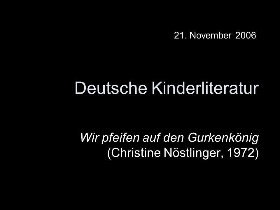 Deutsche Kinderliteratur Wir pfeifen auf den Gurkenkönig (Christine Nöstlinger, 1972) 21. November 2006