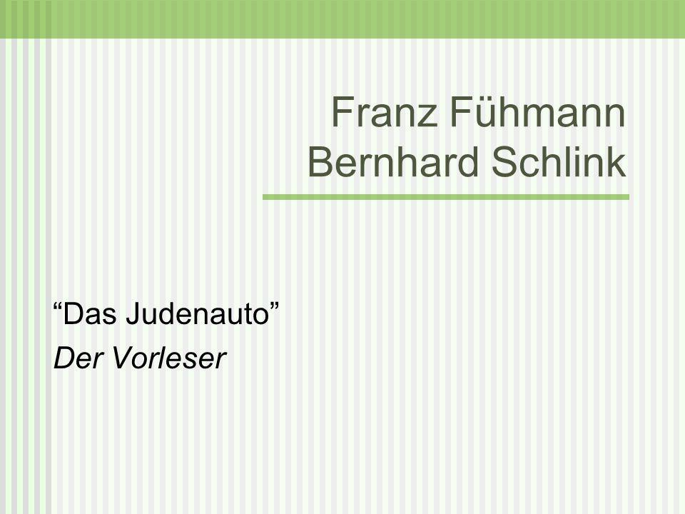 Franz Fühmann Bernhard Schlink Das Judenauto Der Vorleser
