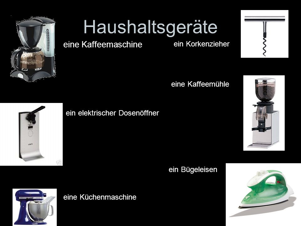 Haushaltsgeräte eine Kaffeemaschine ein elektrischer Dosenöffner eine Küchenmaschine ein Korkenzieher eine Kaffeemühle ein Bügeleisen