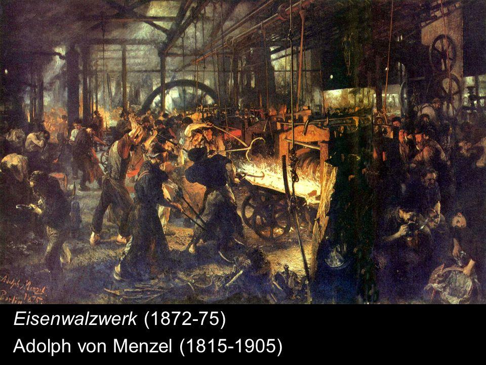 Eisenwalzwerk (1872-75) Adolph von Menzel (1815-1905)
