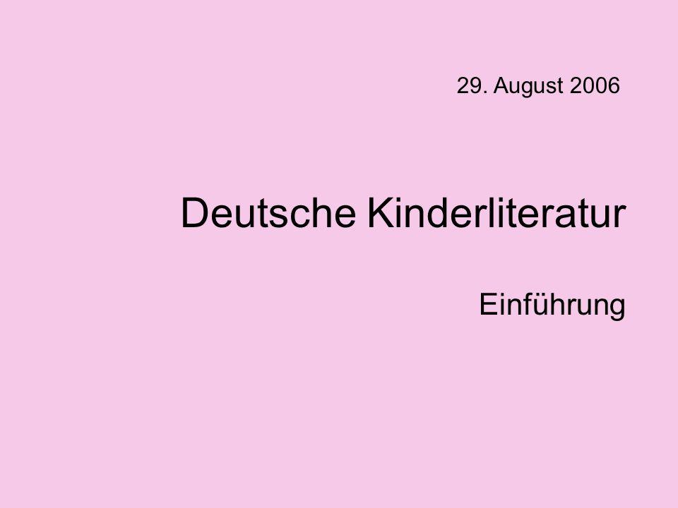Deutsche Kinderliteratur Einführung 29. August 2006
