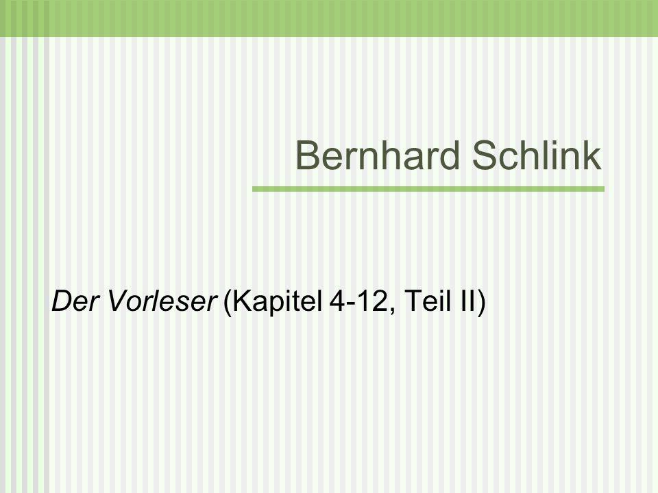 Bernhard Schlink Der Vorleser (Kapitel 4-12, Teil II)