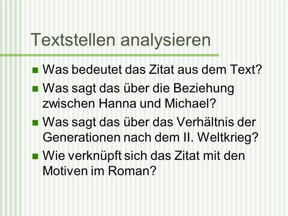 Textstellen analysieren Was bedeutet das Zitat aus dem Text? Was sagt das über die Beziehung zwischen Hanna und Michael? Was sagt das über das Verhält