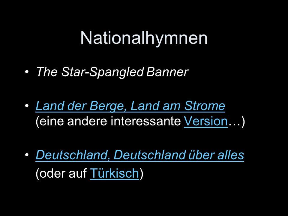 Nationalhymnen The Star-Spangled Banner Land der Berge, Land am Strome (eine andere interessante Version…)Land der Berge, Land am StromeVersion Deutsc
