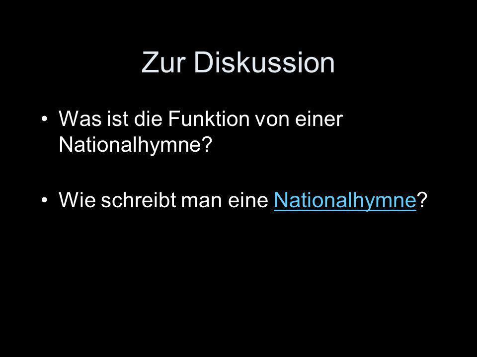Zur Diskussion Was ist die Funktion von einer Nationalhymne.