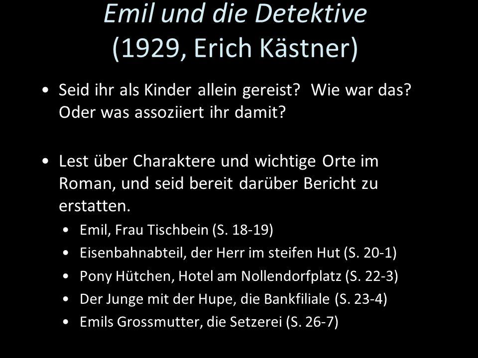 Emil und die Detektive (1929, Erich Kästner) Seid ihr als Kinder allein gereist? Wie war das? Oder was assoziiert ihr damit? Lest über Charaktere und