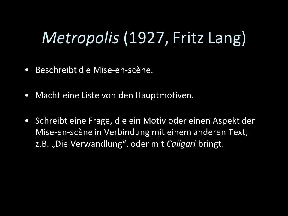 Metropolis (1927, Fritz Lang) Beschreibt die Mise-en-scène. Macht eine Liste von den Hauptmotiven. Schreibt eine Frage, die ein Motiv oder einen Aspek