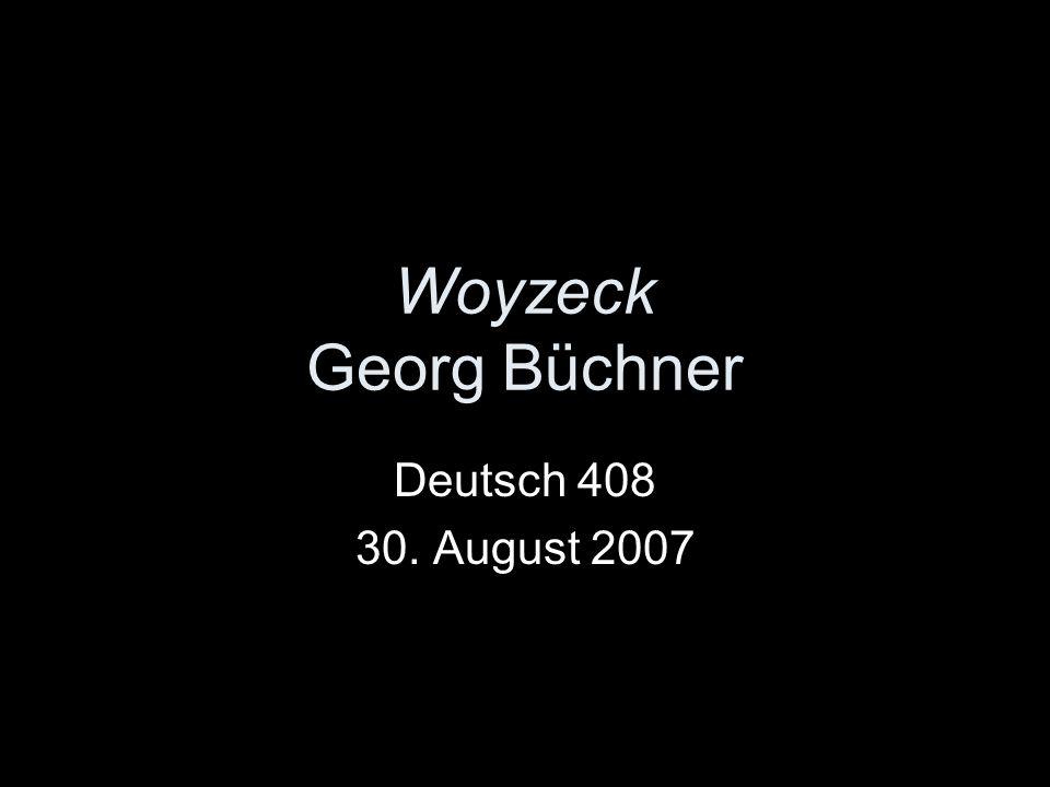 Georg Büchner (1813-1837) wurde als Arzt und Wissenschaftler ausgebildet revolutionär politisch aktiv gegen die reaktionäre Regierung in Hessen musste nach Zürich fliehen wurde aber politisch enttäuscht und zog sich zurück