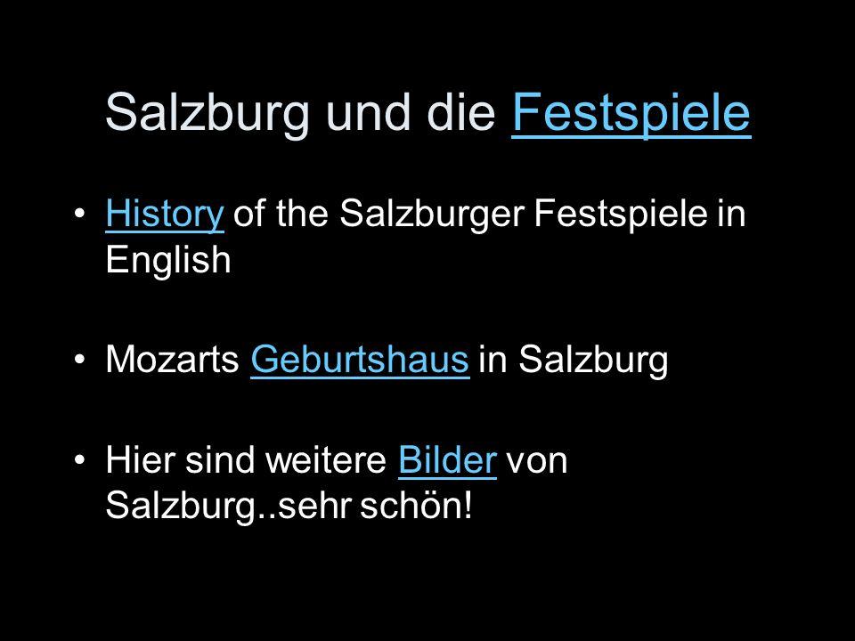 Salzburg und die FestspieleFestspiele History of the Salzburger Festspiele in EnglishHistory Mozarts Geburtshaus in SalzburgGeburtshaus Hier sind weit