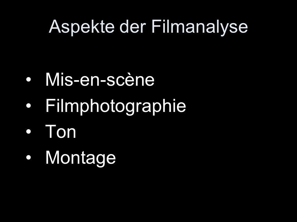 Aspekte der Filmanalyse Mis-en-scène Filmphotographie Ton Montage