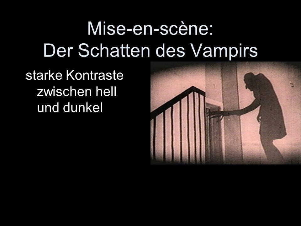 Mise-en-scène: Der Schatten des Vampirs starke Kontraste zwischen hell und dunkel