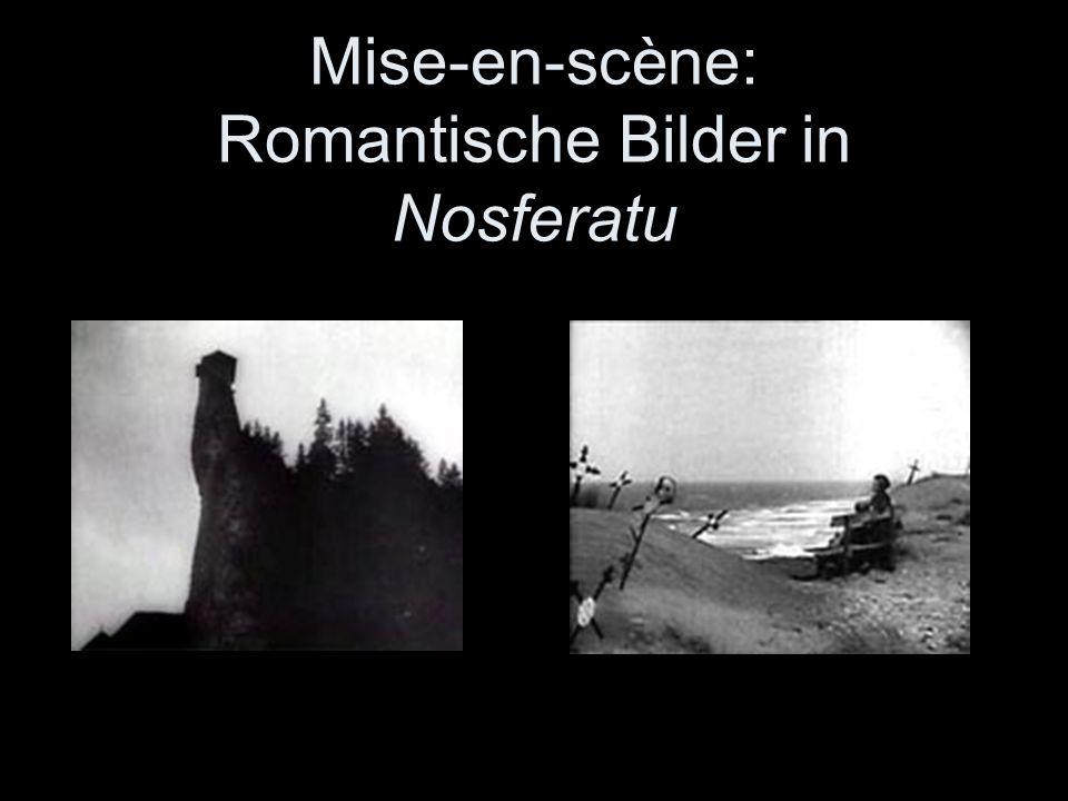 Mise-en-scène: Romantische Bilder in Nosferatu