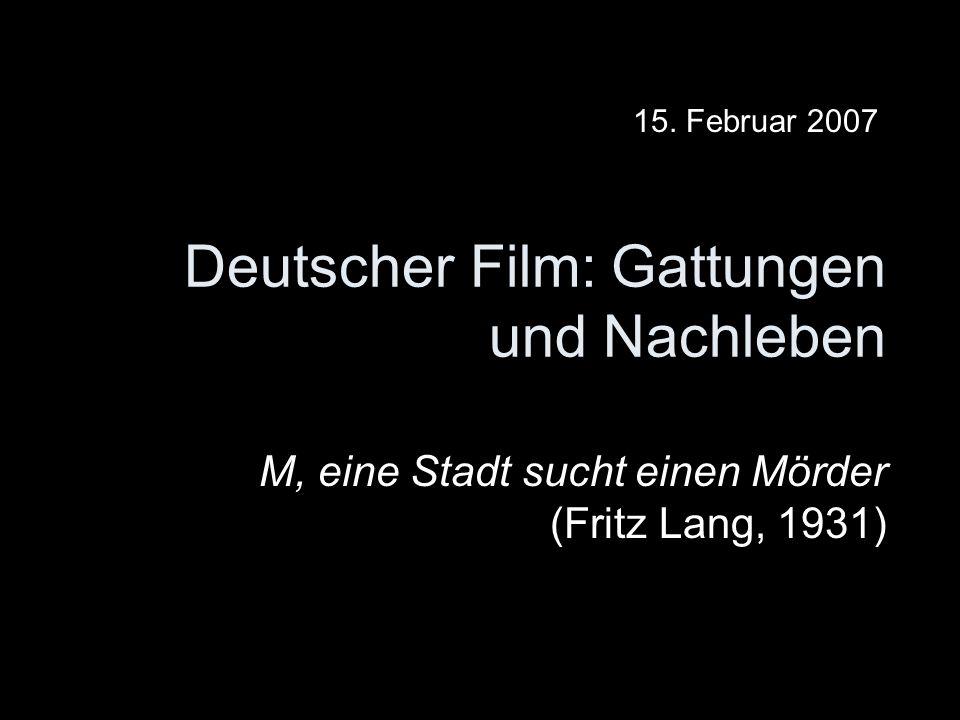 Deutscher Film: Gattungen und Nachleben M, eine Stadt sucht einen Mörder (Fritz Lang, 1931) 15.