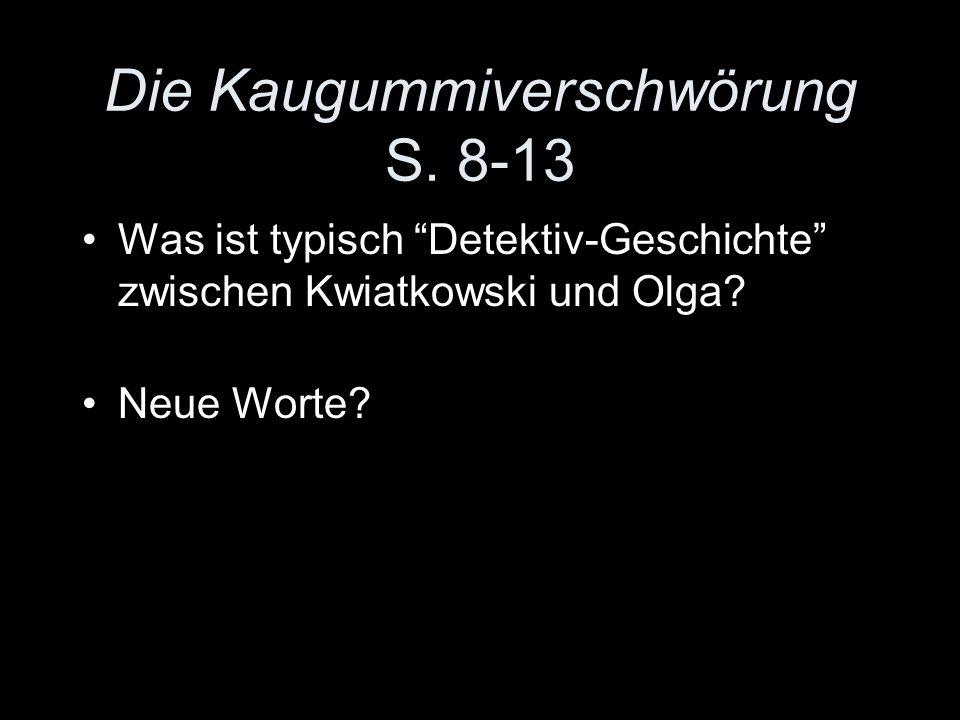 Die Kaugummiverschwörung S. 8-13 Was ist typisch Detektiv-Geschichte zwischen Kwiatkowski und Olga.