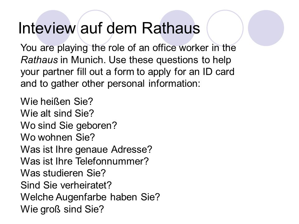 Inteview auf dem Rathaus You are playing the role of an office worker in the Rathaus in Munich.