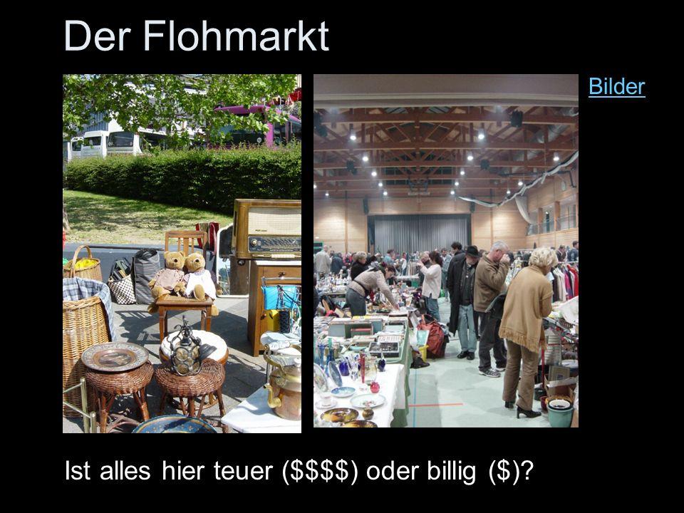 Der Flohmarkt Bilder Ist alles hier teuer ($$$$) oder billig ($)?