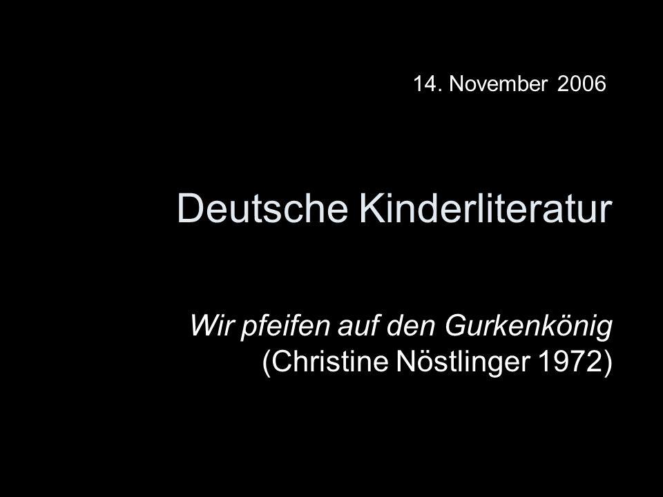 Deutsche Kinderliteratur Wir pfeifen auf den Gurkenkönig (Christine Nöstlinger 1972) 14. November 2006