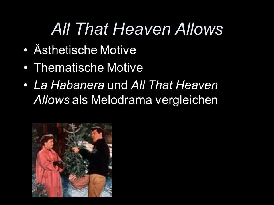 All That Heaven Allows Ästhetische Motive Thematische Motive La Habanera und All That Heaven Allows als Melodrama vergleichen