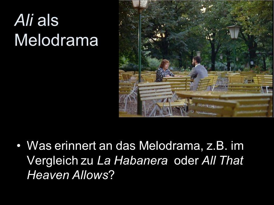 Ali als Melodrama Was erinnert an das Melodrama, z.B.