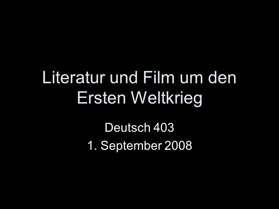 Literatur und Film um den Ersten Weltkrieg Deutsch 403 1. September 2008