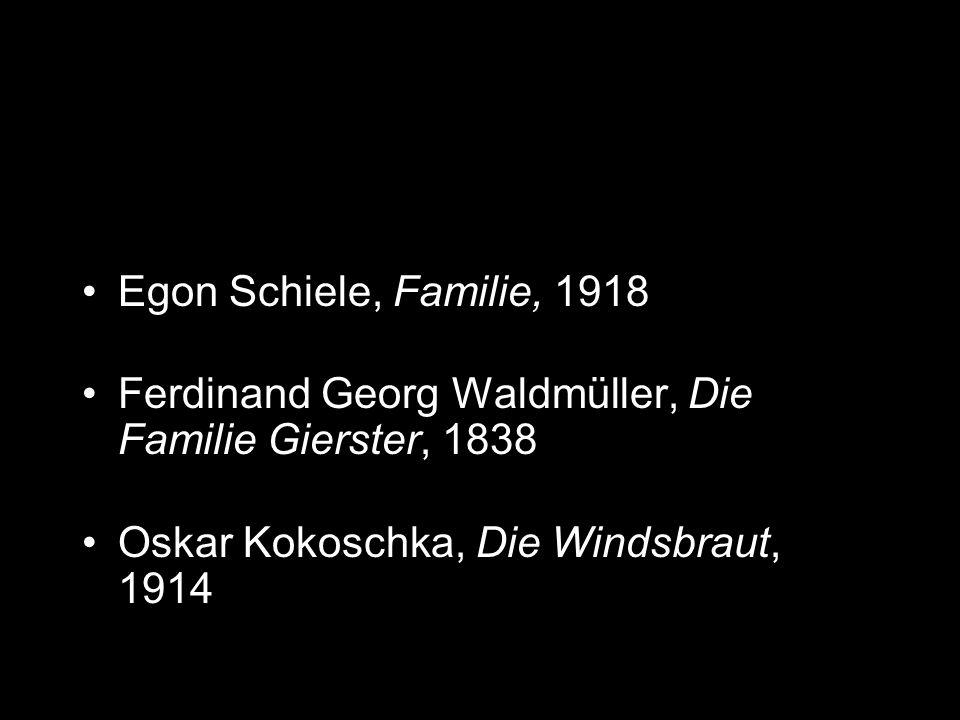 Egon Schiele, Familie, 1918 Ferdinand Georg Waldmüller, Die Familie Gierster, 1838 Oskar Kokoschka, Die Windsbraut, 1914