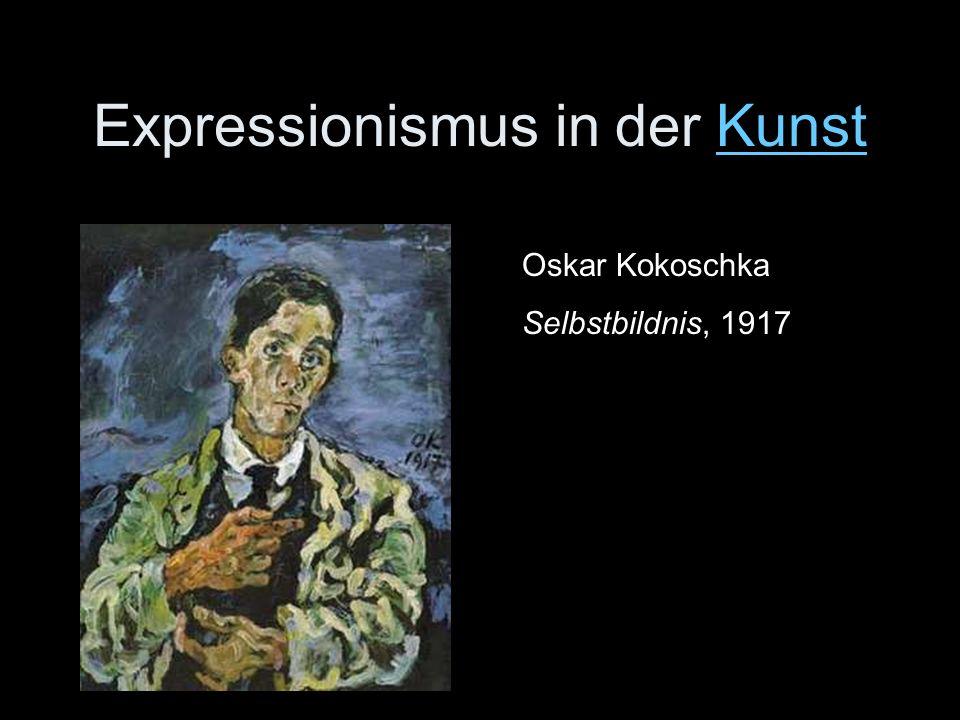 Expressionismus in der KunstKunst Oskar Kokoschka Selbstbildnis, 1917