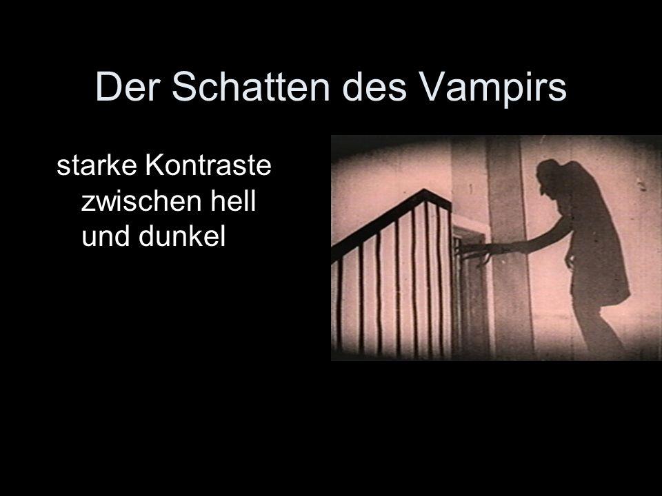 Der Schatten des Vampirs starke Kontraste zwischen hell und dunkel
