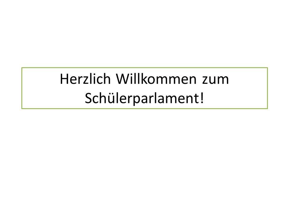 Herzlich Willkommen zum Schülerparlament!