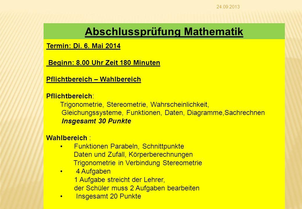 24.09.2013 Abschlussprüfung Mathematik Termin: Di. 6. Mai 2014 Beginn: 8.00 Uhr Zeit 180 Minuten Pflichtbereich – Wahlbereich Pflichtbereich: Trigonom