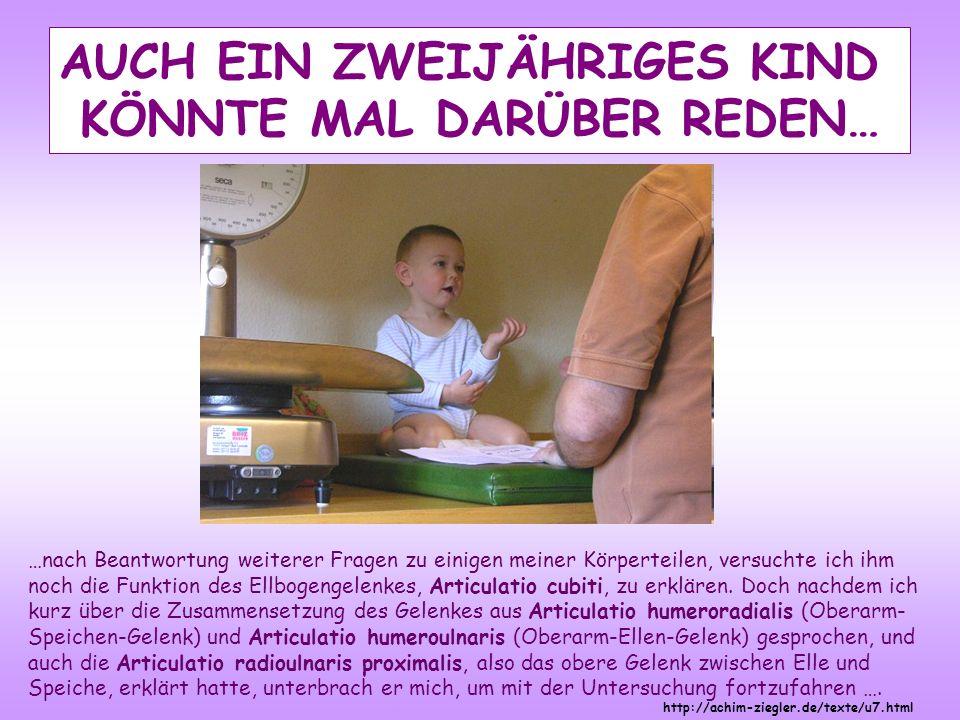http://achim-ziegler.de/texte/u7.html …nach Beantwortung weiterer Fragen zu einigen meiner Körperteilen, versuchte ich ihm noch die Funktion des Ellbo