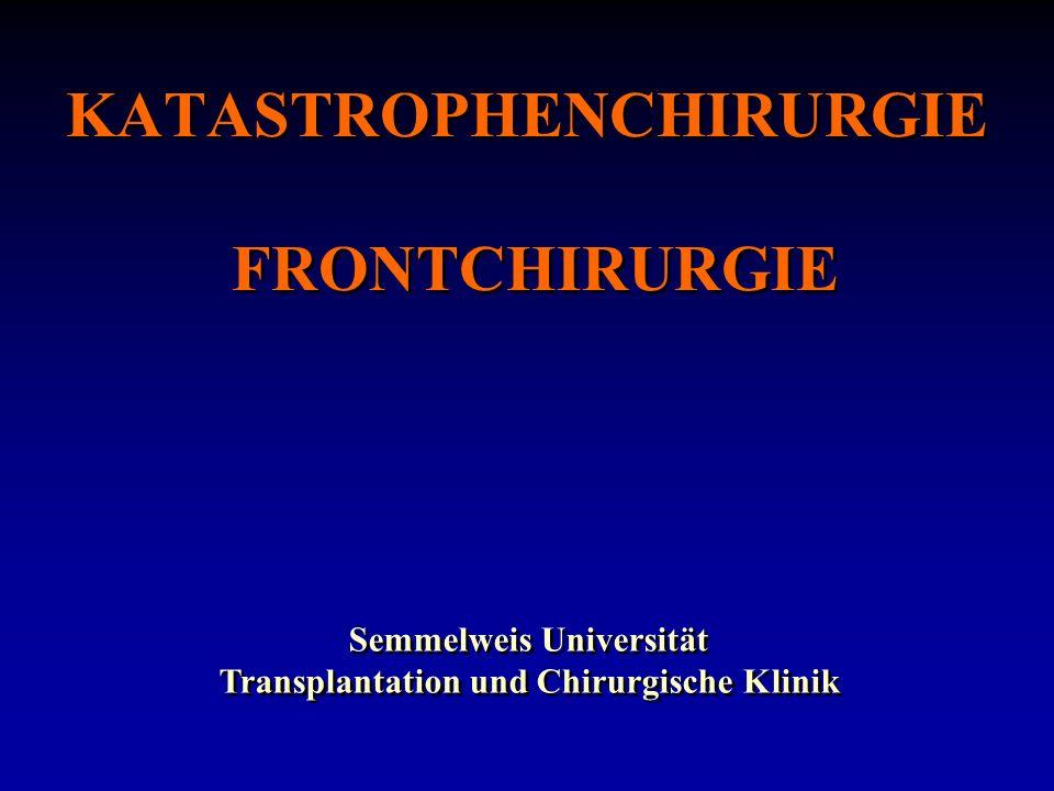 KATASTROPHENCHIRURGIE FRONTCHIRURGIE Semmelweis Universität Transplantation und Chirurgische Klinik